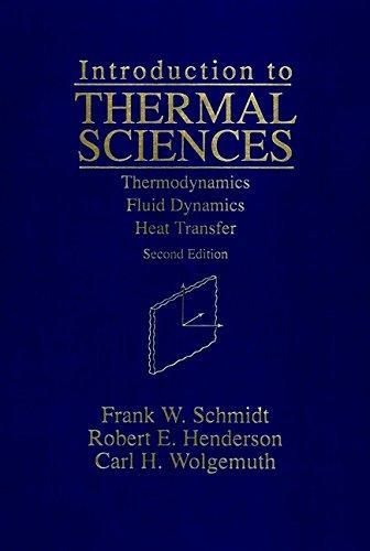 Introduction to Thermal Sciences: Thermodynamics, Fluid Dynamics, Heat -  Ebook PDF Version