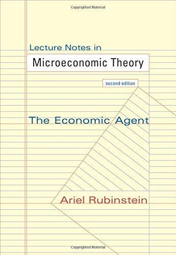 Lecture Notes in Microeconomic Theory: The Economic Agent - Second Edition  - Ebook PDF Version 2nd
