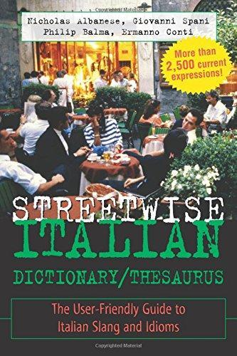 Streetwise Italian Dictionary/Thesaurus: The User-Friendly Guide to Slang -  PDF Version